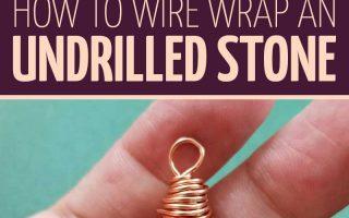 Wire Wrap Stone - So verdrahten Sie Wrap Stones ohne Löcher
